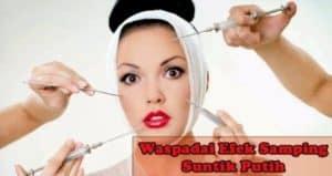 efek samping suntik putih efek samping suntik putih efek samping suntik putih dampak