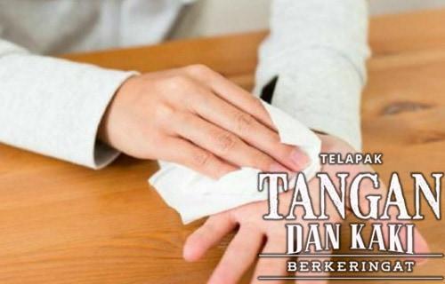 Telapak Tangan dan Kaki Berkeringat
